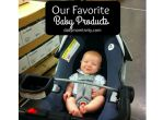 Our Favorite Baby Products