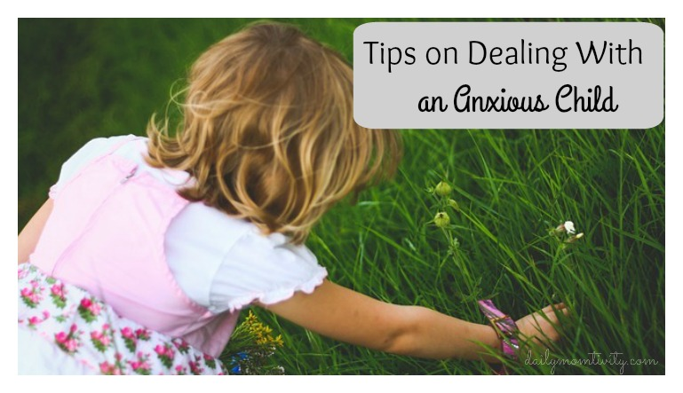 Tips on Dealing with an Anxious Child