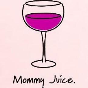 mommy juice