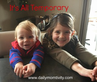 It's only temporary, #dailymomtivity