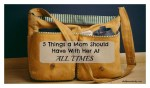 5 Things a Mom Should Have With Her At All Times