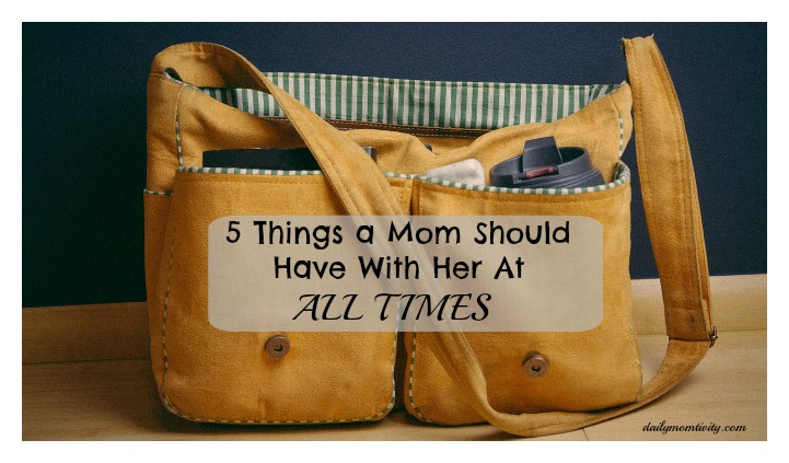 Important things every Mom should Carry