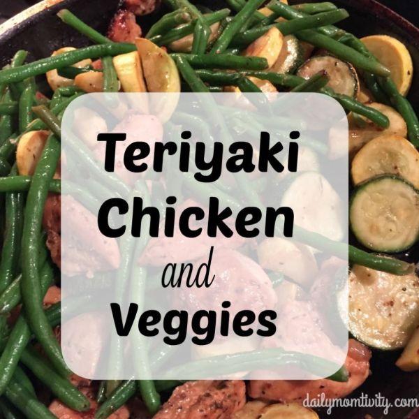 Teriyaki Chicken and Veggies {Kid Friendly, 30 Min} Meal