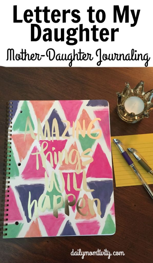 Letters to My Daughter, mother/daughter journaling to keep communication open