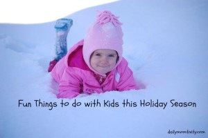 Fun Things To Do With Kids this Holiday Season