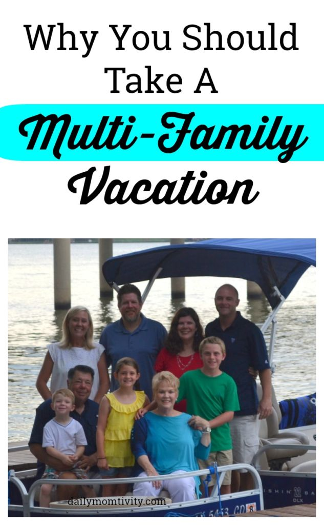 Reasons to Take a Multi-family vacation