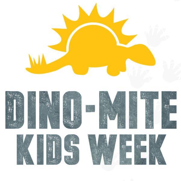 Dino-Mite Kids Week