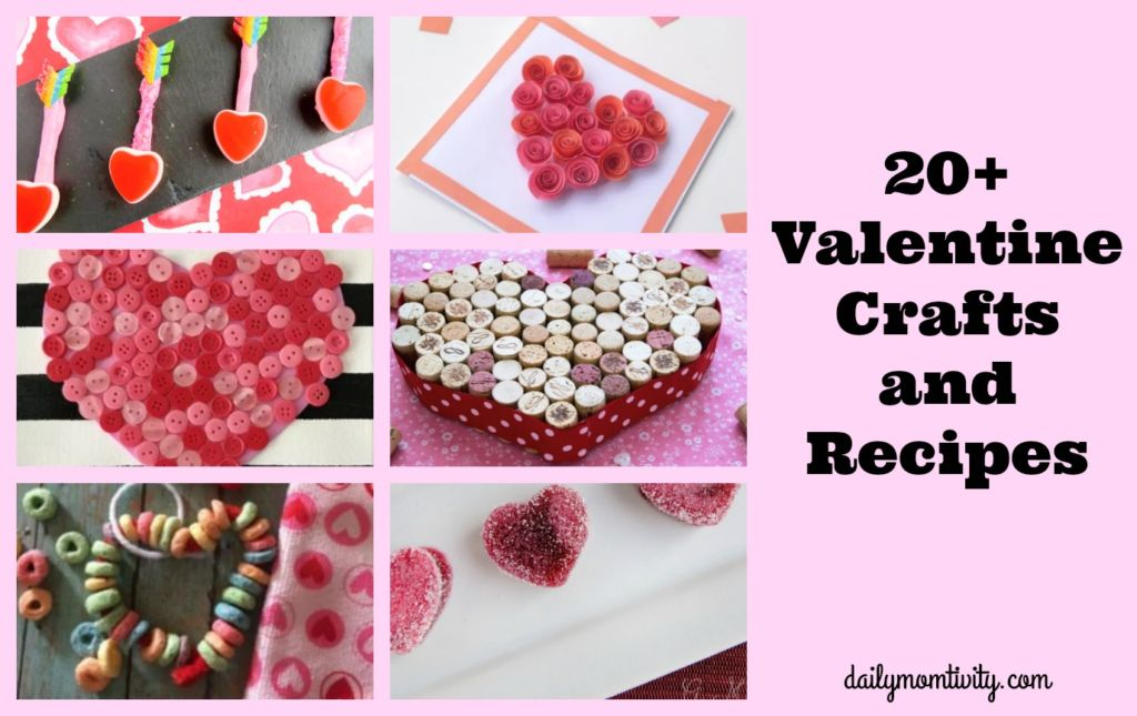 20+ Valentine Crafts and Recipes