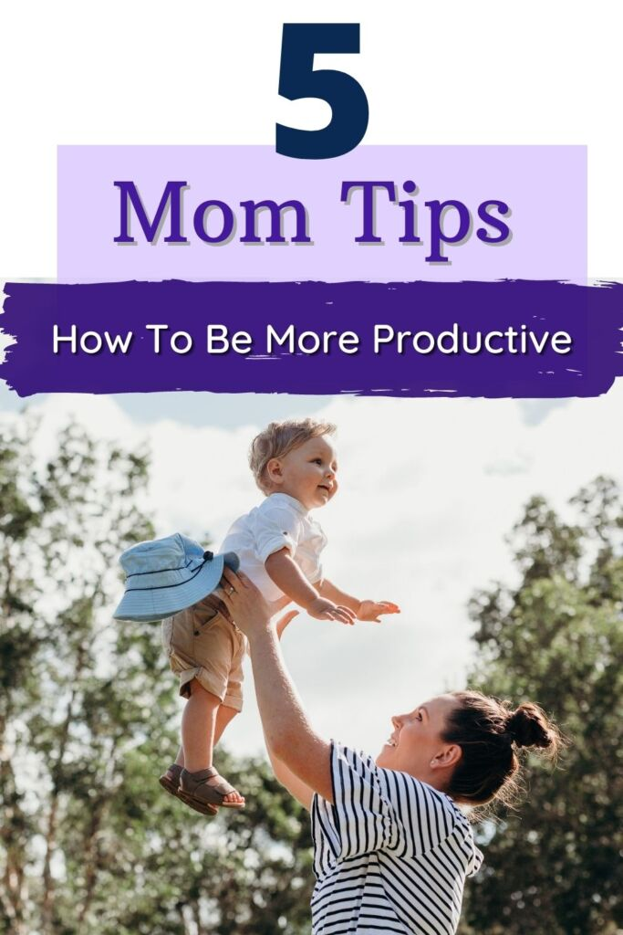 5 Tips to help you be more productive as a Mom #momlife #productive #momtips