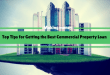 Top Tips for Getting the Best Commercial Property Loan