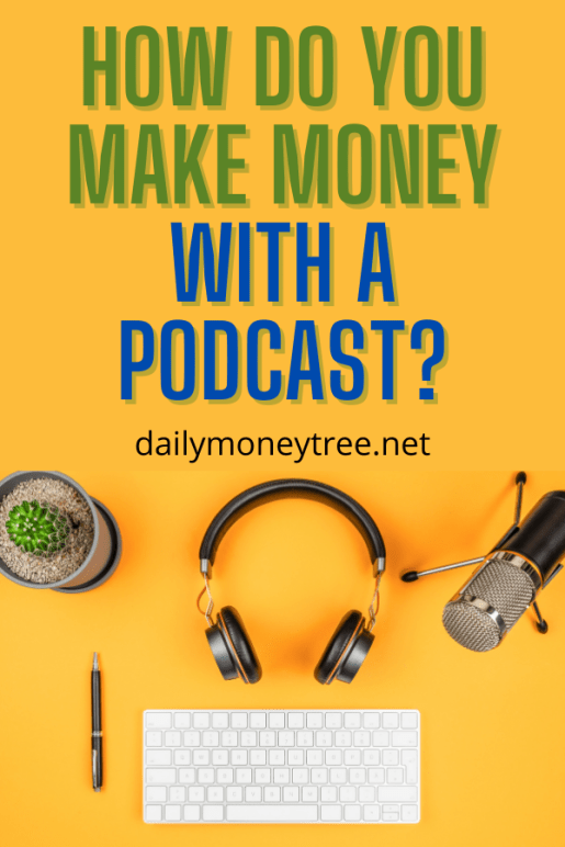 Make Money with a Podcast
