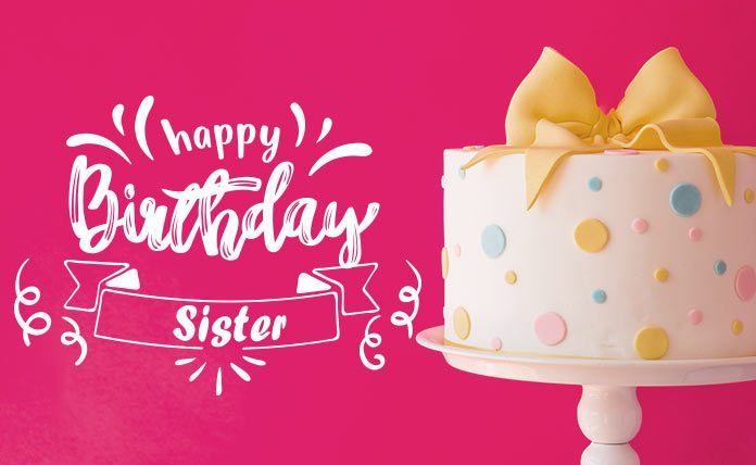 Happy Birthday Wishes For Sister Quotes And Images Daily News Bucket