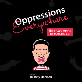 Music: Destiny Marshall – Oppression Everywhere  (TCMOM)
