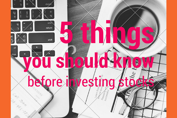 5 things you should know before investing stocks