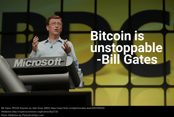 bitcoin is unstoppable - bill gates