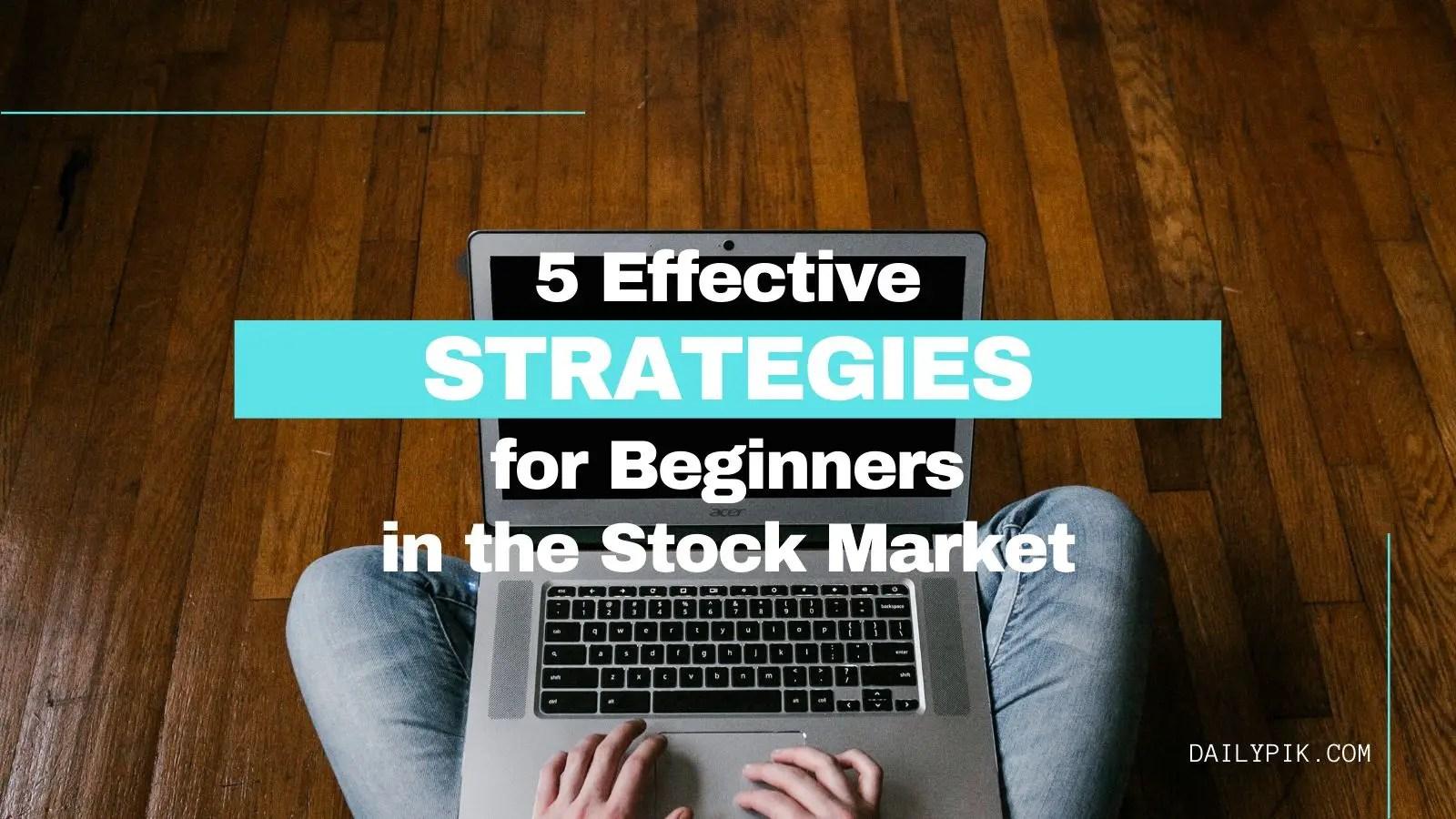 effective strategies for beginners stock market