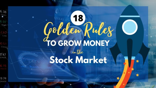 18 golden rules to grow money stock market