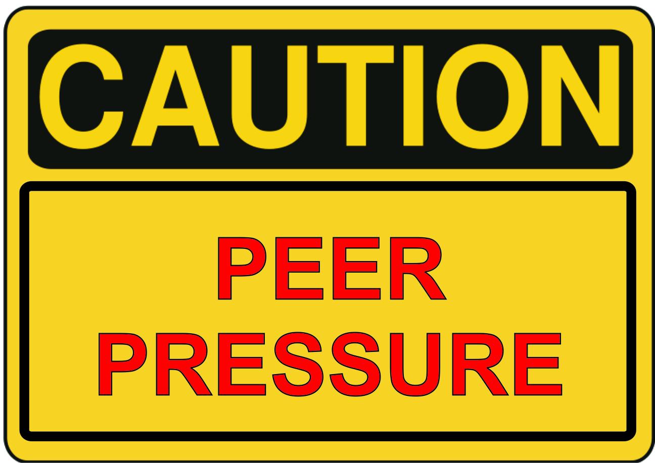 Peer Pressure To Avoid Peer Pressure Continues To Destroy