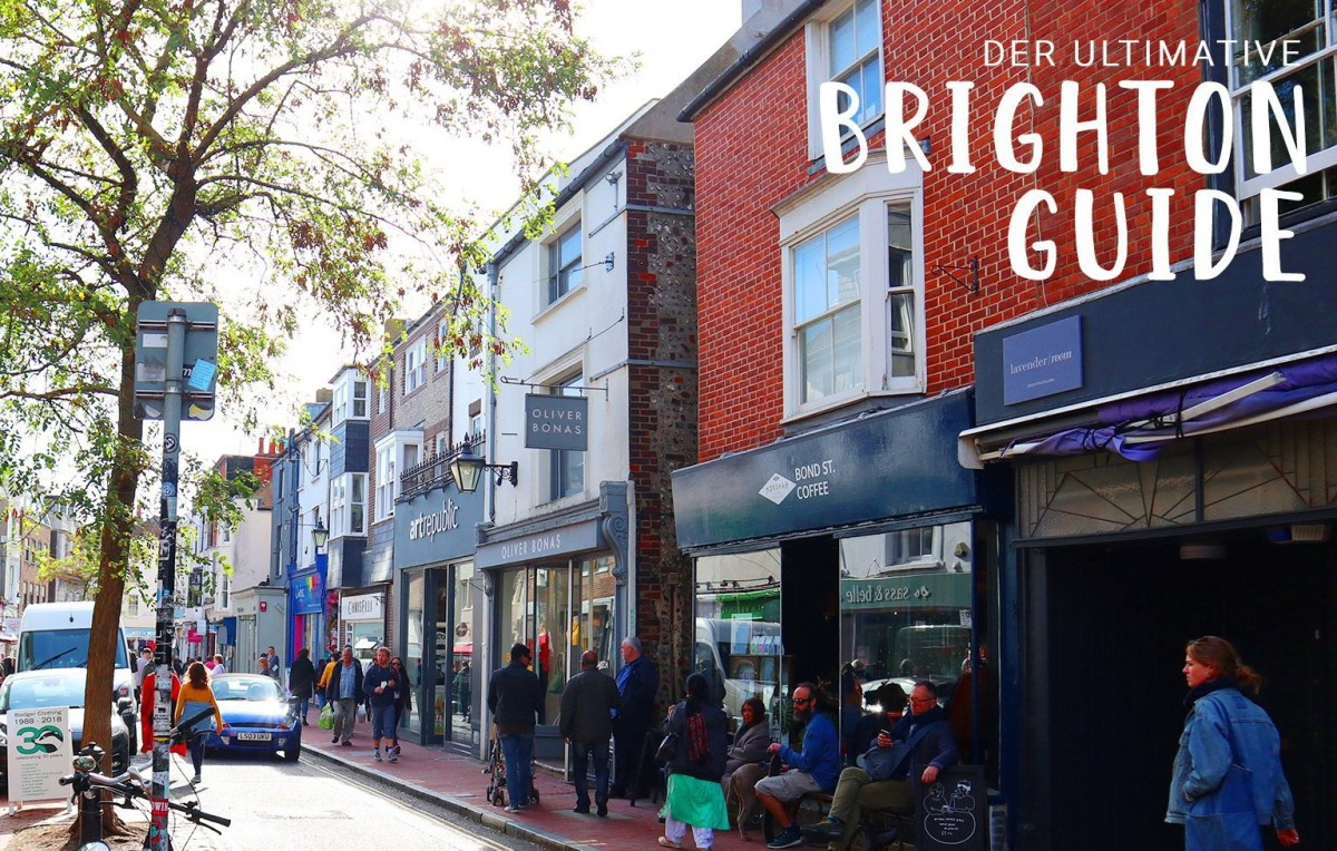 Der ultimative Brighton Travel Guide - Cafes, Restaurants, Shops & Sehenswürdigkeiten