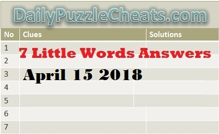 7 little words daily puzzle answers april 15 2018
