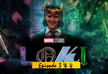 Loki Episode 3 and 4