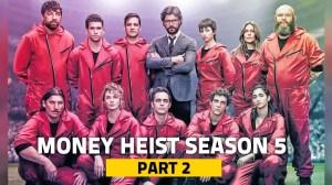 Money Heist Season 5 Part 2 details