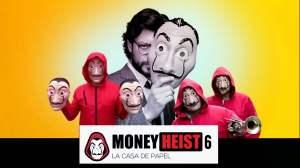 Money Heist Season 6