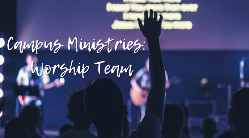 Campus Ministries: Worship Team