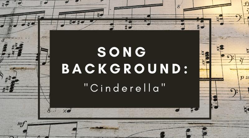 Song Background: Cinderella
