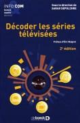 «Décoder les séries télévisées», par Sarah Sepulchre, De Boeck Supérieur. 22 euros.