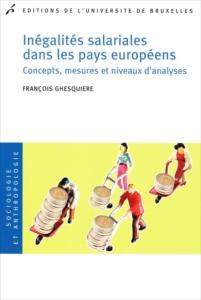 «Inégalités salariales dans les pays européens» par François Ghesquière -éditions de l'Université de Bruxelles. VP 22€