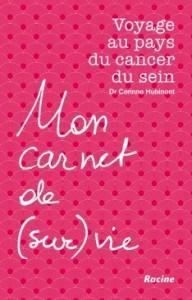 """""""Voyage au pays du cancer du sein"""", par le Dr Hubinont, Ed Racine, 19,95 euros."""
