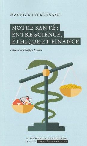«Notre santé: entre science, éthique et finance» par Maurice Hinsenkamp. Collection L'Académie en poche. VP 7 euros - VN 3,99 euros.