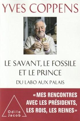 """""""Le savant, le fossile et le prince"""" de Yves Coppens. Editions Odile Jacob. VP 24,90 euros - VN 19,99 euros."""