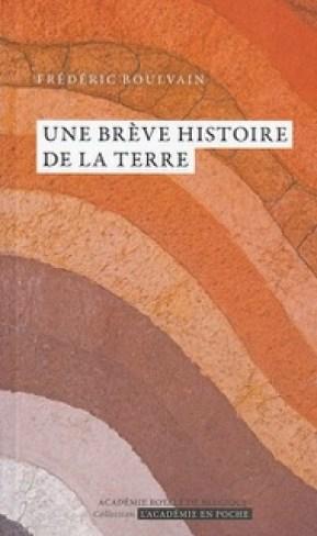 """""""Une brève histoire de la Terre"""", par Frédéric Boulvain. Collection «L'Académie en poche. VP 7 euros, VN 3,99 euros"""