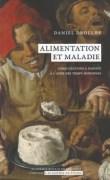 «Alimentation et maladie», par Daniel Droixhe. Editions de l'Académie royale de Belgique. VP 7 euros, VN 3,99 euros