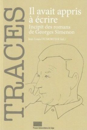 «Il avait appris à écrire» par Jean-Louis Dumortier. Presses universitaires de Liège.  VP 15,90 euros