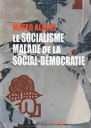 """Le socialisme, malade de la social-démocratie"" par Mateo Alaluf. Editions Syllepse. VP 18 euros"