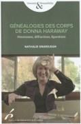 """""""Généalogies des corps de Donna Haraway"""", par Nathalie Grandjean. Éditions de l'Université de Bruxelles. VP 23 euros, VN 11,99 euros"""