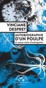 """""""Autobiographie d'un poulpe et autres récits d'anticipation"""", par Vinciane Despret. Actes Sud. VP 19 euros"""