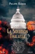 """La Solution Thalassa"", par Philippe Raxhon. Editions City. VP 18 euros"