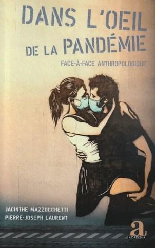 """""""Dans l'œil de la pandémie"""", par Jacinthe Mazzocchetti et Pierre-Joseph Laurent. Editions Academia. VP 20 euros, VN 14,99 euros"""