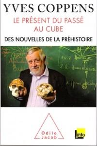 « Le présent du passé au cube », par Yves Coppens, Editions Odile Jacob, 218 pages, 23 euros environ.