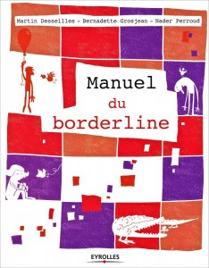 Manuel du borderline  ed. Eyrolles, 252 pages 25 euros