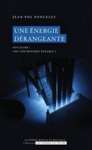 """""""Une énergie dérangeante"""", par Jean-Pol Poncelet, Editions l'Académie en poche 5 euros (3,99 euros en version digitale)."""