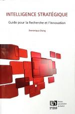 """""""Intelligence Stratégique. Guide pour la Recherche et l'Innovation"""", par Dominique Dieng. Presses universitaires de Namur. 21 euros."""