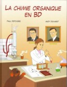 """""""La chimie organique en BD"""", par Paul Depovere et Andy Demaret, Ed. de Boeck, 18 euros."""