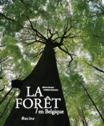 « La Forêt en Belgique » par Olivier Baudry. Editions Racine. VP 39,95 euros