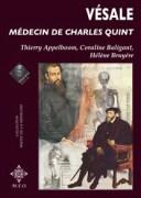 """""""Vésale, médecin de Charles Quint"""", édition M.E.O. Publié en coédition le Musée de la Médecine de l'Université Libre de Bruxelles (Hôpital Érasme)."""