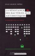 «La résistance des bactéries aux antibiotiques», par le Pr Jean-Marie Frère, Editions de l'Académie royale de Belgique (VP 5 euros, VN 3,99 euros).